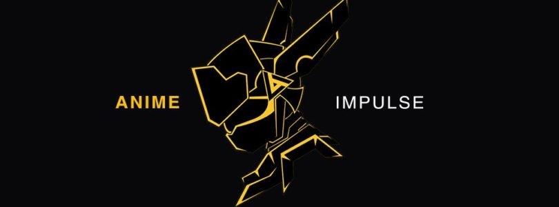 You Need To Check Out Anime Impulse!