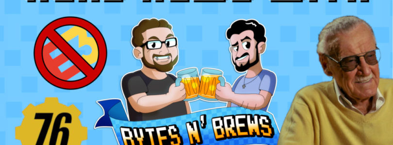 Nerd News with Bytes N' Brews Episode 1: Stan Lee, Fallout 76, and Sony Leaving E3