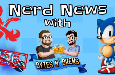 Nerd News with Bytes N' Brews Episode 5: Heroes of the Storm, Sonic Movie, Relics and Rarities