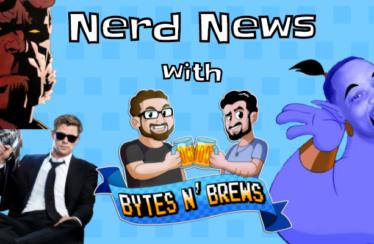 Nerd News with Bytes N' Brews Episode 6: Hellboy, MIB: International, and Will Smith's Genie