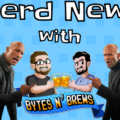 Nerd News with Bytes N' Brews: Hobbs & Shaw and Birds of Prey